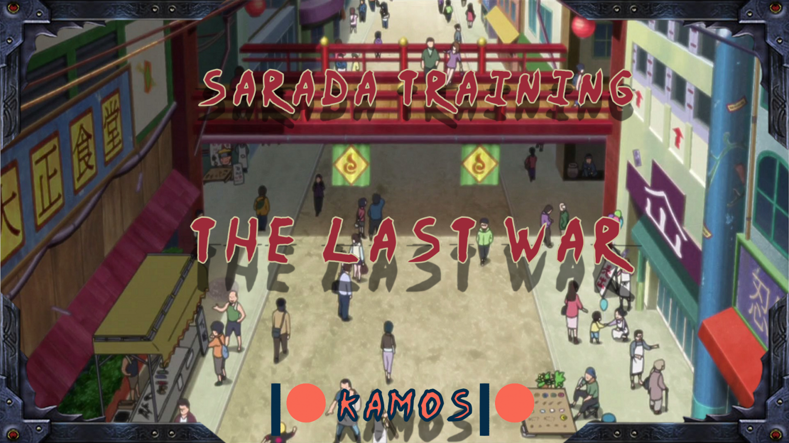 Sarada Training: The Last War  (Kamos)